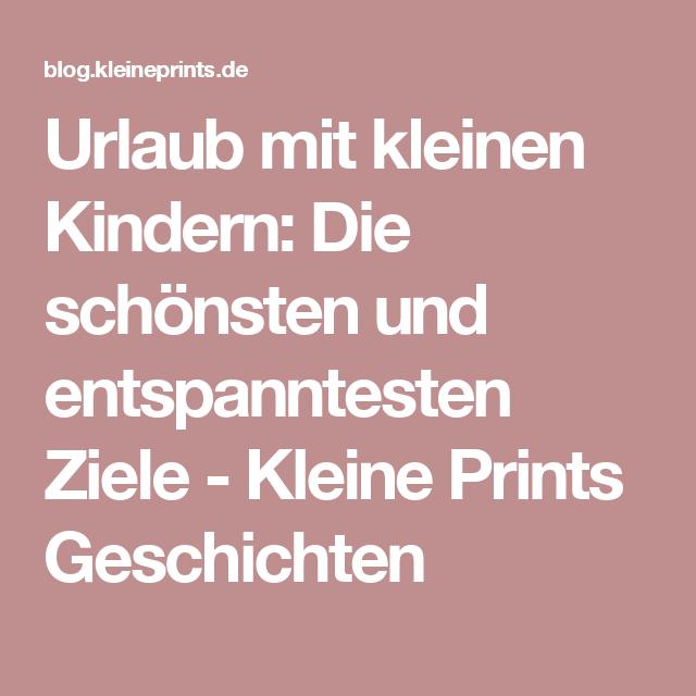 Urlaub mit kleinen Kindern: Die schönsten und entspanntesten Ziele - Kleine Prints Geschichten