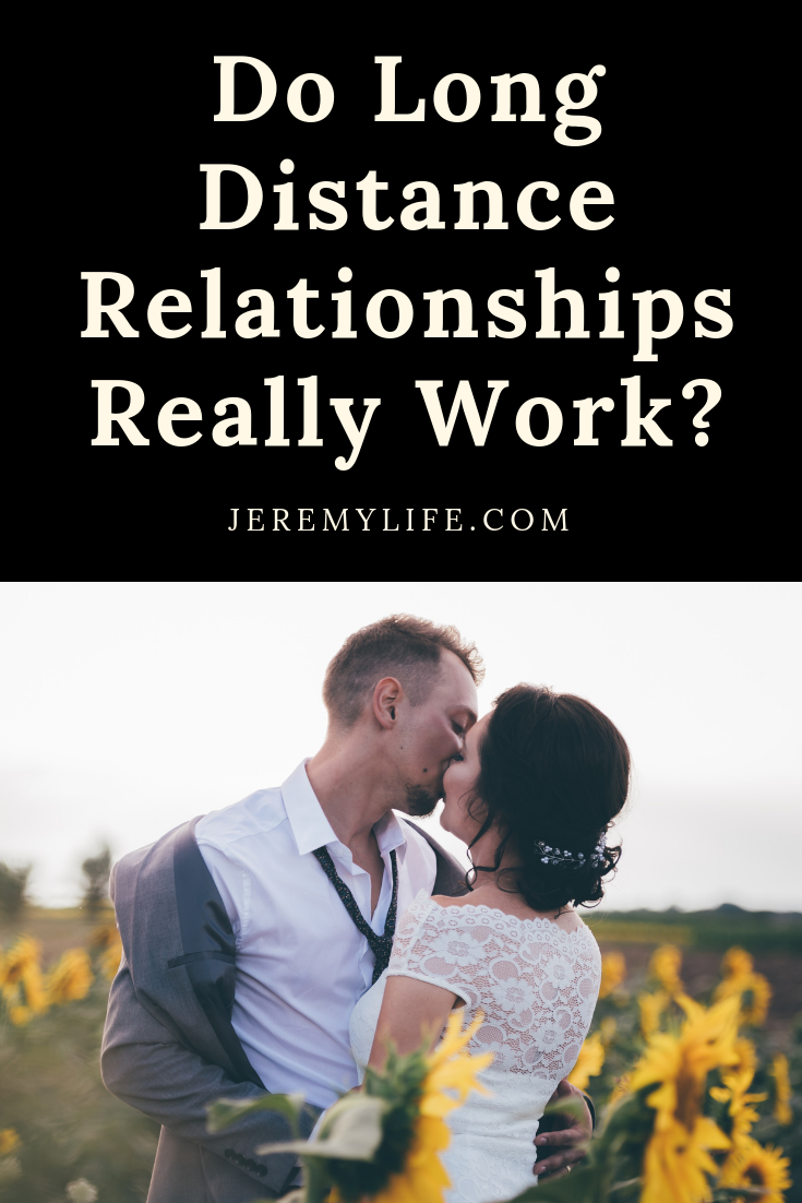 Do Long Distance Relationships Really Work? | Long