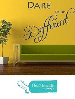 Dare to be Different Quote, Vinyl Wall Art Sticker, Mural, Decal ...