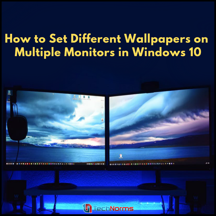 How To Set Different Wallpapers On Multiple Monitors In Windows 10 Windows10 If You Like Customizing Your Dual Monit Windows 10 Dual Monitor Wallpaper Monitor
