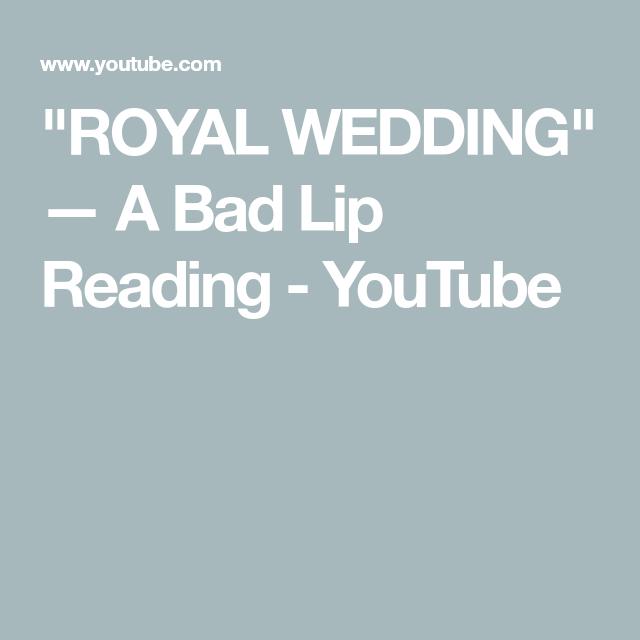 Royal Wedding Bad Lip Reading.Royal Wedding A Bad Lip Reading Youtube Just Weird Royal