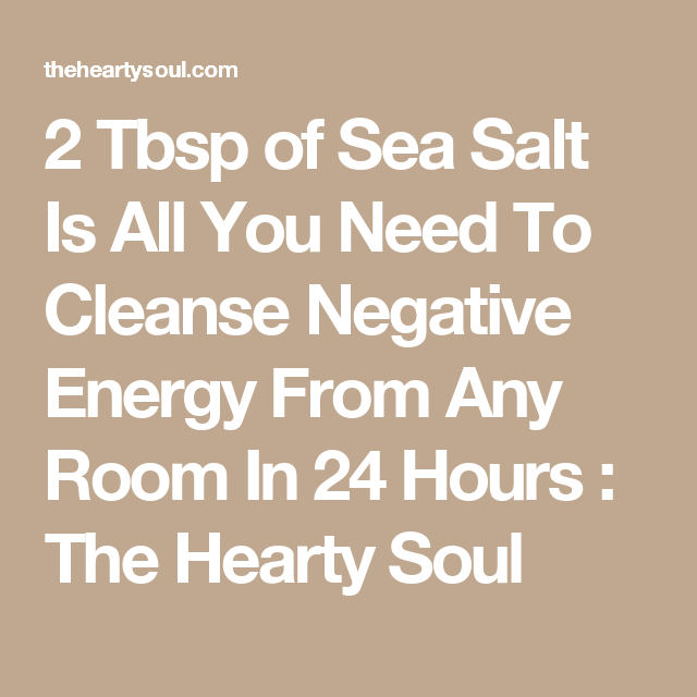 2 Tbsp Of Sea Salt Is All You Need To Cleanse Negative Energy From Any Room