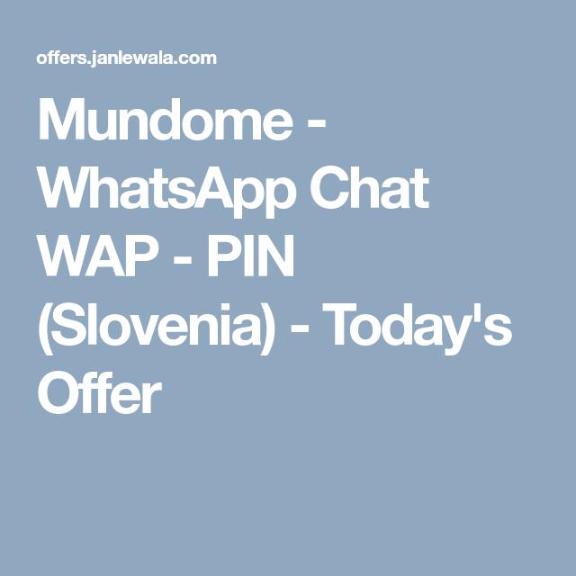 Mundome Whatsapp Chat Wap Pin Slovenia Slovenia Chat Pin