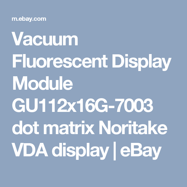 Vacuum Fluorescent Display Module GU112x16G-7003 dot matrix Noritake VDA display