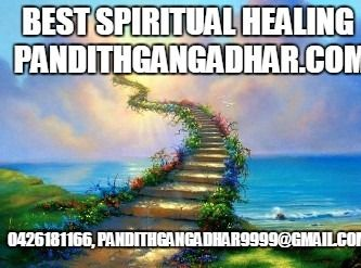 Pandith Gangadhar is a best spiritual healer in Melbourne, Sydney, Perth, Brisbane, Adelaide, Australia. He is known as a famous spiritual healer for his famous spiritual healing in Melbourne, Sydney, Perth, Brisbane, Adelaide, Australia.Please contact us at 0426181166 pandithgangadhar9999@gmail.com for any type of astrology services.
