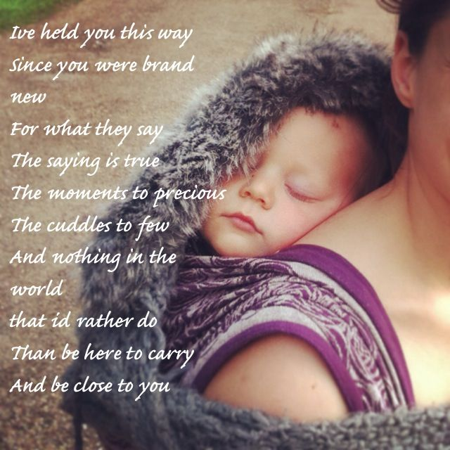 Pin By Paige Pratt On Baby Wrapped In Love Baby Poems Baby Wearing Attachment Parenting