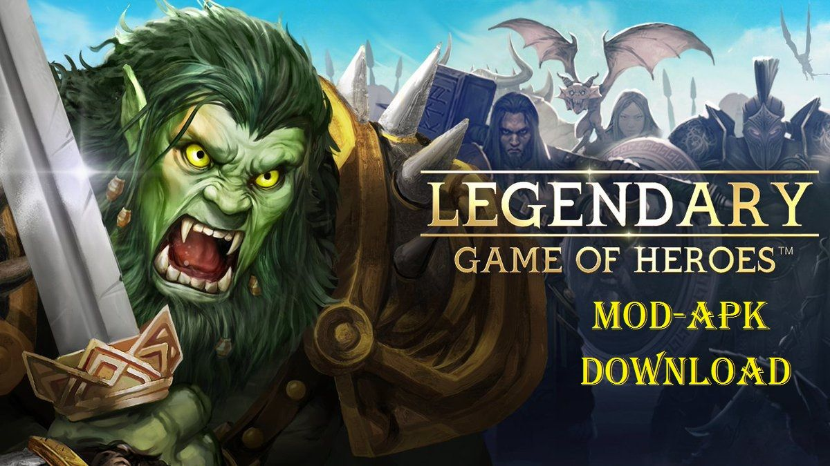 Legendary Game of Heroes Mod APK Download   Cell Phone Games   App