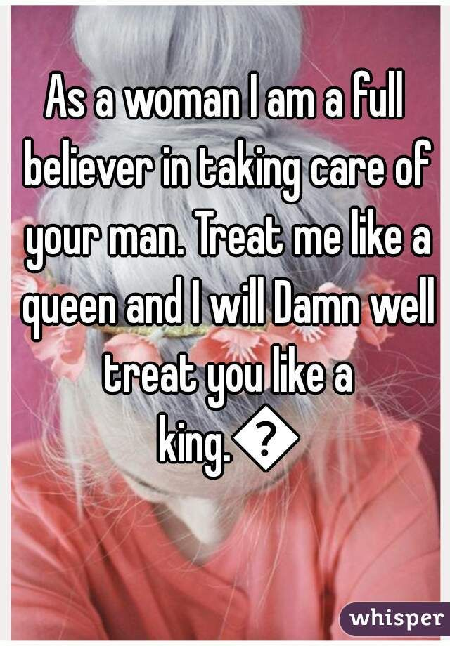 As a woman I am a full believer in taking care of your man ...