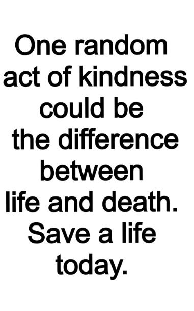 Do a random act of kindness. Give food to a homeless