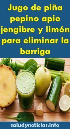 Jugo De Piña Pepino Apio Jengibre Y Limón Para Eliminar La Barriga Salud Noticias Jugos Saludables Bebidas Saludables Jengibre Para Bajar De Peso