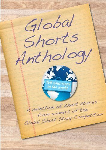 Global Short Stories Anthology by John Dean. $2.99. 106 pages. Winning stories from the Global Short Stories Competition                            Show more                               Show less