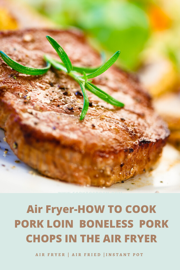 How to cook pork loin boneless pork chops in the air fryer
