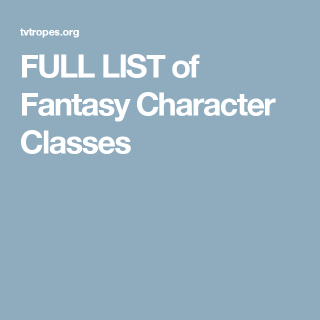 FULL LIST of Fantasy Character Classes | Writing: Tips