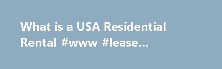What Is A Usa Residential Rental Www Lease Agreement Http