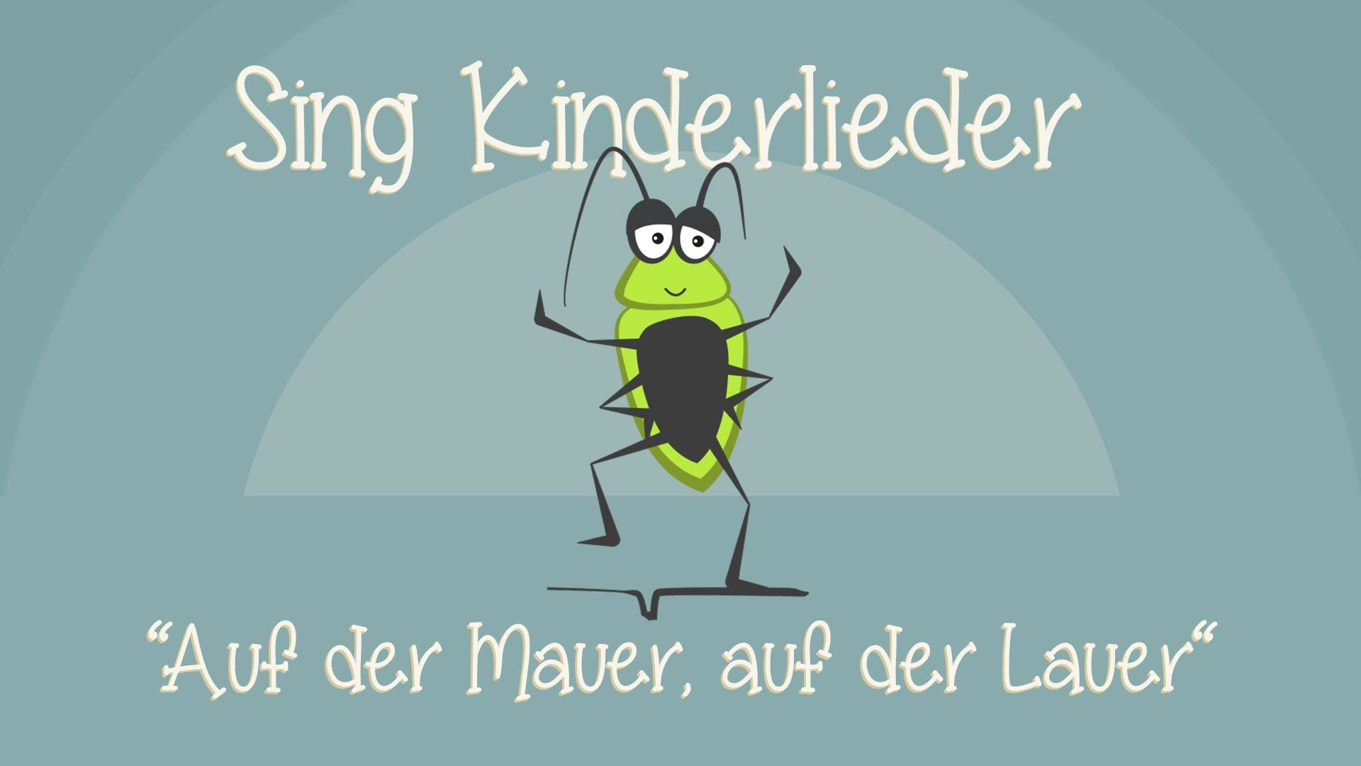 Auf der Mauer, auf der Lauer - Kinderlieder zum Mitsingen   Sing ...