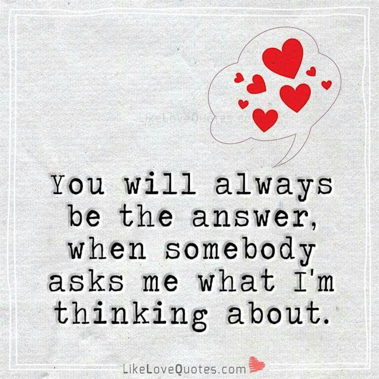I M Thinking About You A Lot Perfect Love Quotes Cute Love Quotes Love Quotes