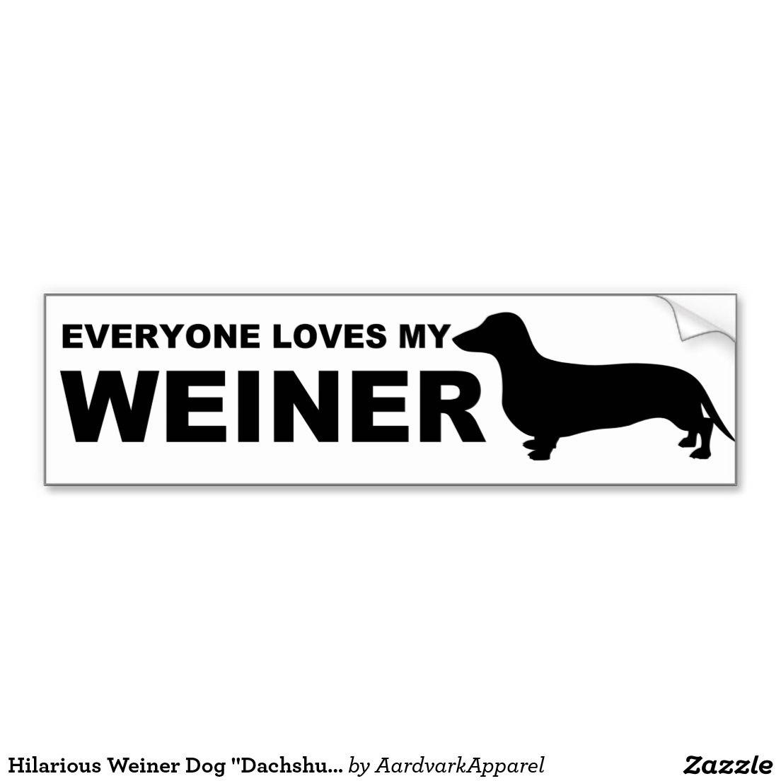 Hilarious Weiner Dog Dachshund Quote Bumper Sticker Zazzle Com Dachshund Quotes Weiner Dog Weiner Dog Humor [ 1104 x 1104 Pixel ]