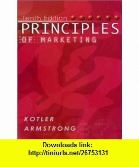 Principles of marketing 10th edition 9780131018617 philip kotler principles of marketing 10th edition 9780131018617 philip kotler gary armstrong isbn 10 0131018612 isbn 13 978 0131018617 tutorials pdf fandeluxe Image collections