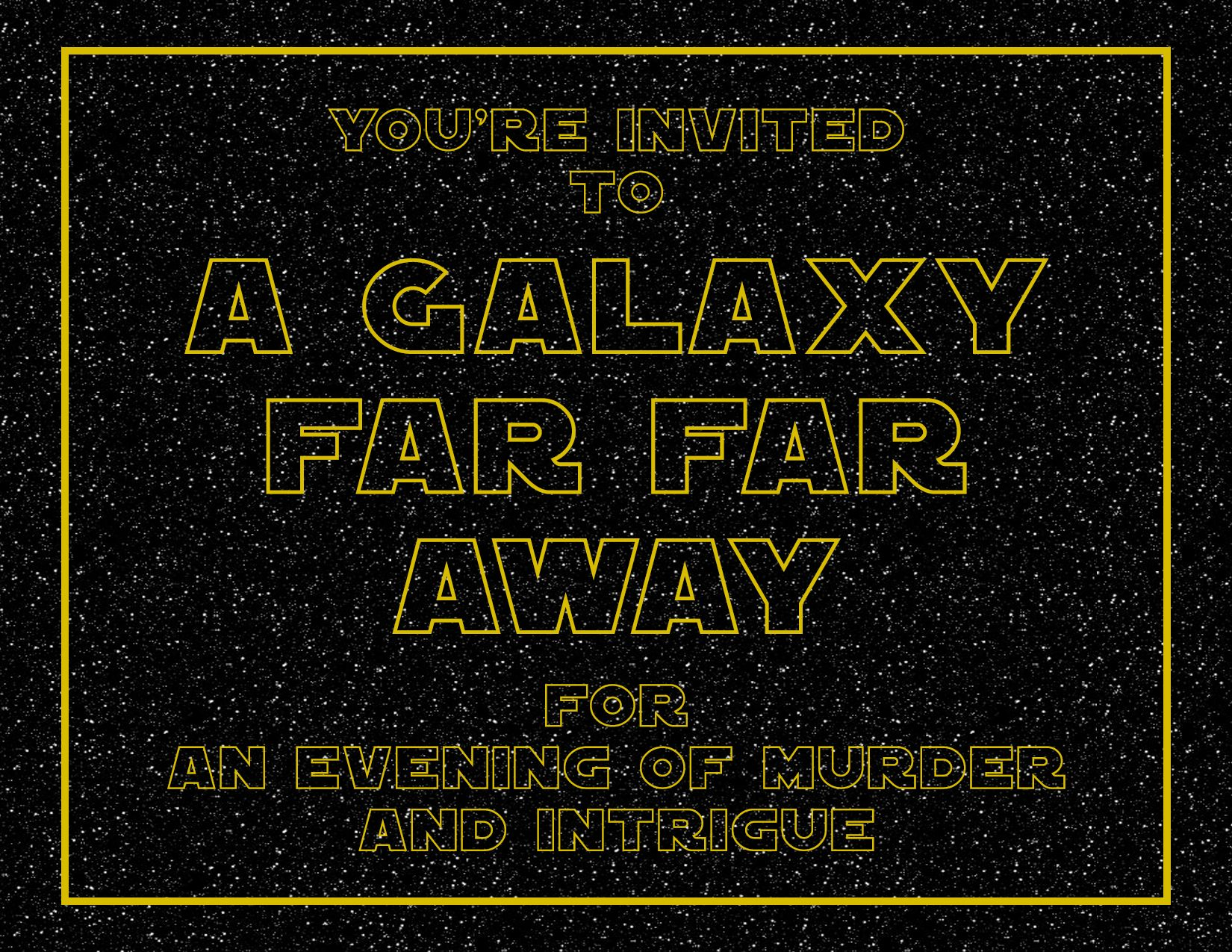 Star wars murder mystery dinner party free printable for Secret dinner party