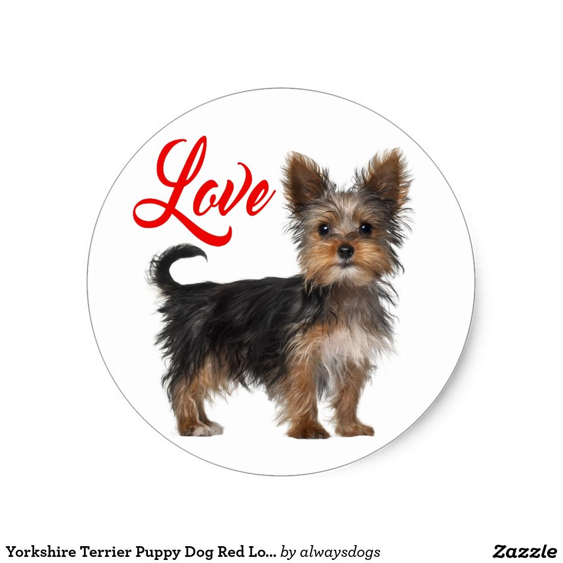 Yorkshire Terrier Puppy Dog Red Love Classic Round Sticker Yorkshire Terrier Puppies Yorkshire Terrier Dogs And Puppies