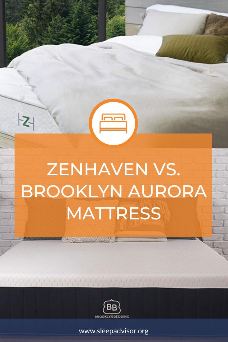 Zenhaven Vs Brooklyn Aurora Mattress Comparison For 2020 Who Wins Mattress Comparison Sleep Health Mattress Guide