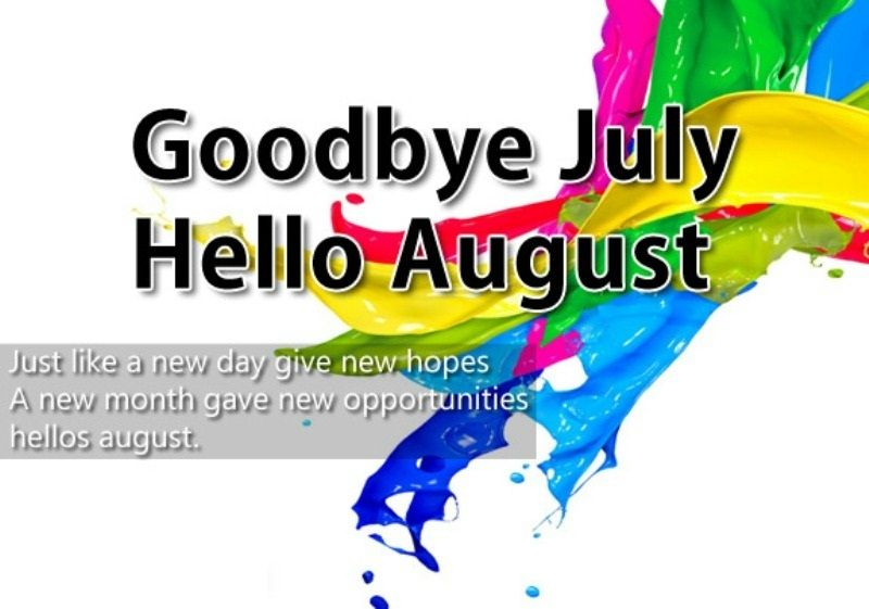 Goodbye July Hello August Quotes | Goodbye July Hello August in 2019