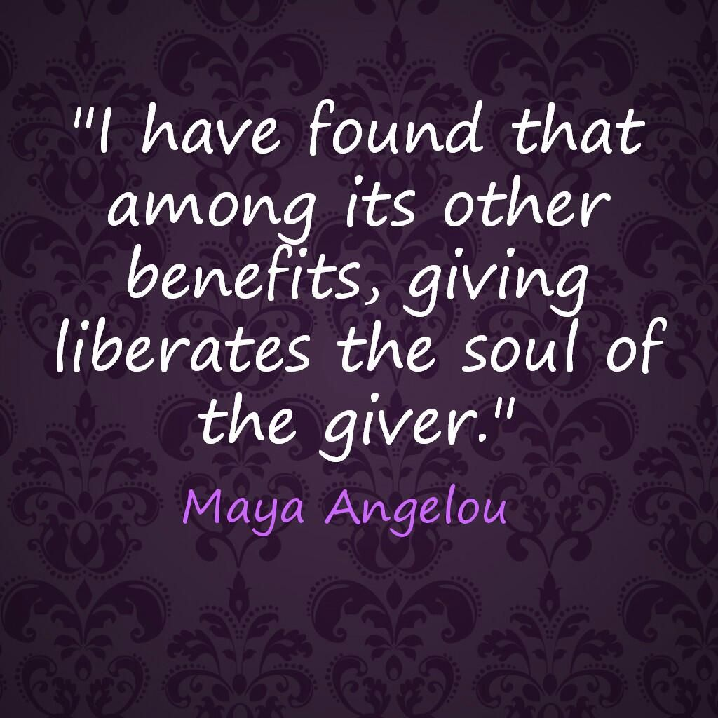 Quotes About Donating I Have Found That Among Its Other Benefits Giving Liberates The