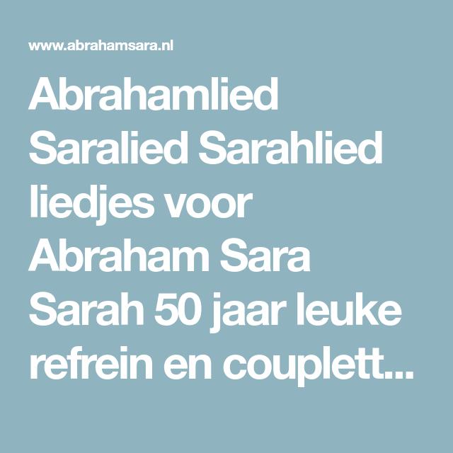 leuke liedjes sarah 50 jaar Abrahamlied Saralied Sarahlied liedjes voor Abraham Sara Sarah 50  leuke liedjes sarah 50 jaar