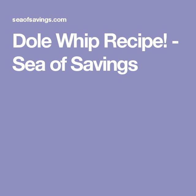 Dole Whip Recipe! - Sea of Savings