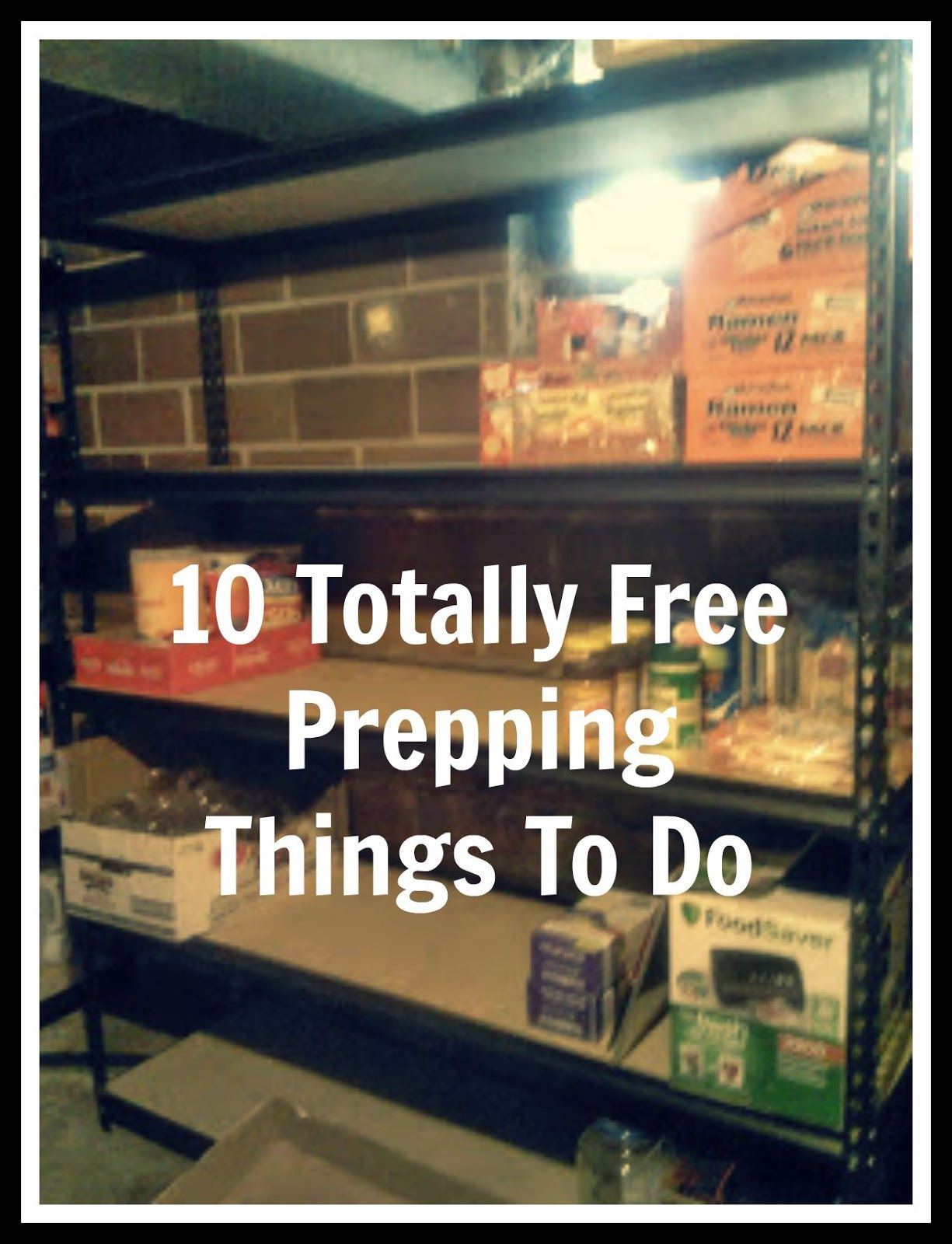 Survival Tips and Guides. Living Life in Rural Iowa: 10 Totally Free  Prepping Things To Do #30DaysofPrep