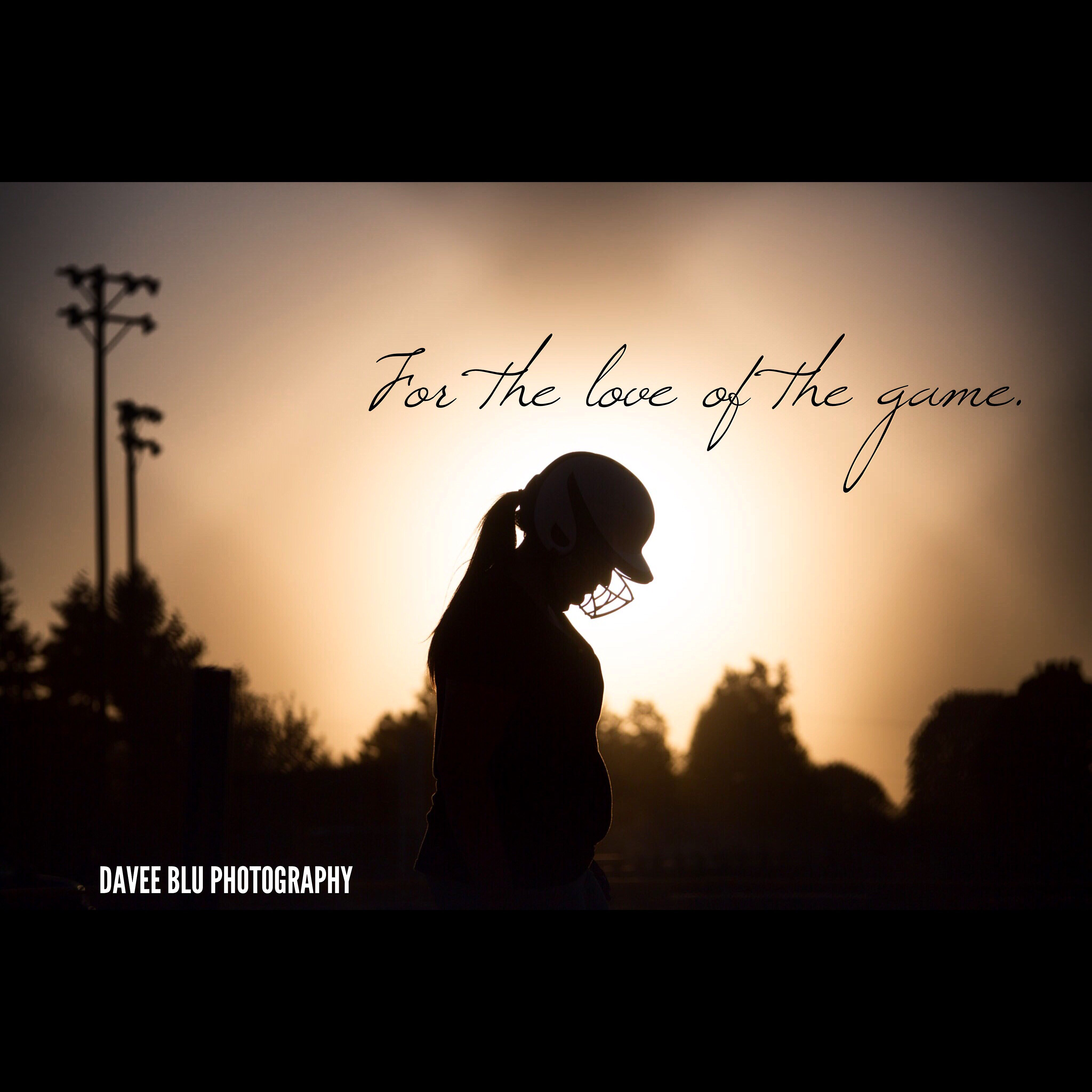 For The Love Of The Game Softball Athlete Quote For The Love