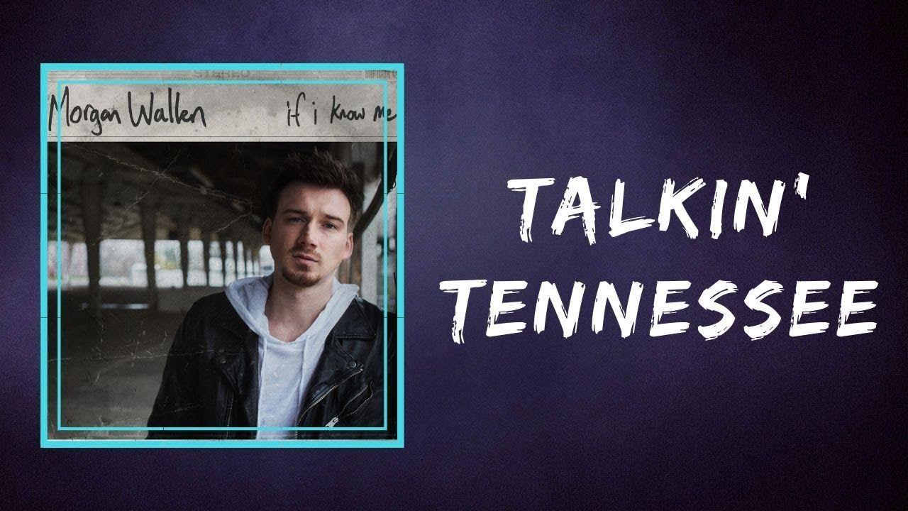 Morgan Wallen Talkin Tennessee Lyrics Youtube In 2020 Lyrics Tennessee Songs