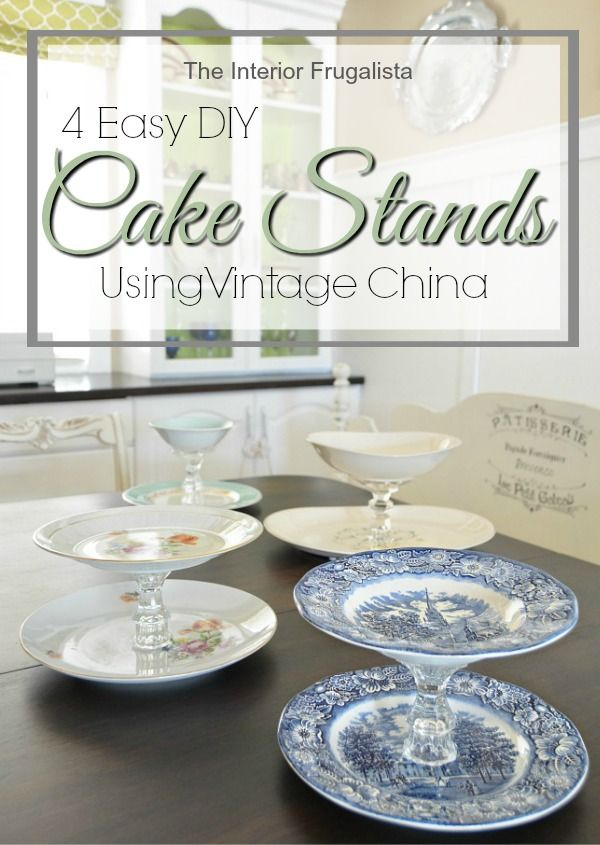 4 Easy Diy Vintage China Cake Stands With Images Diy Cake