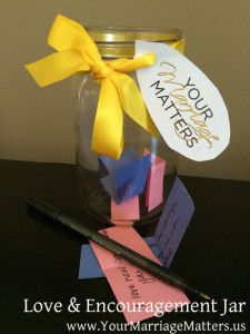 Love & Encouragement Jar- Challenging couples in an exercise to reaffirm your love for each other. Check it out at http://yourmarriagematters.us/love-encouragement/