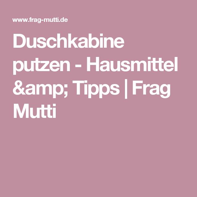 Duschkabine putzen - Hausmittel & Tipps | Frag Mutti | putzen ...