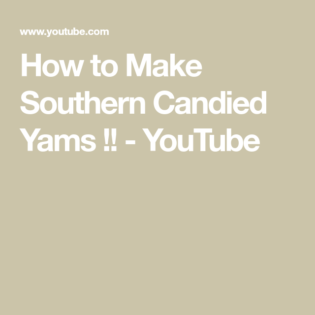 How to Make Southern Candied Yams !!