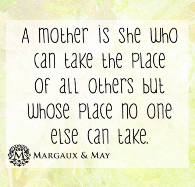 No-one can take a mother's place!