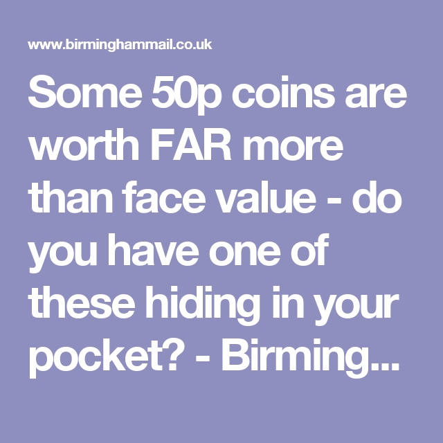 Some 50p coins are worth FAR more than face value - do you have one of these hiding in your pocket? - Birmingham Mail