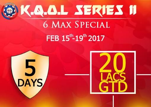 Kings and Queens Online League (KQOL) SERIESII 6 Max