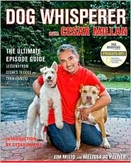 Dog Whisperer with Cesar Millan by Jim Milio, Melissa Jo Peltier, and Foreword by Cesar Millan.
