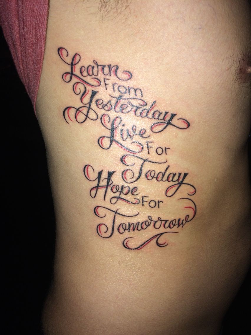 Learn From Yesterday Live For Today Hope For Tomorrow Tattoo
