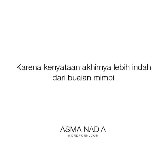 Asma Nadia Karena Kenyataan Akhirnya Lebih Indah Dari Buaian