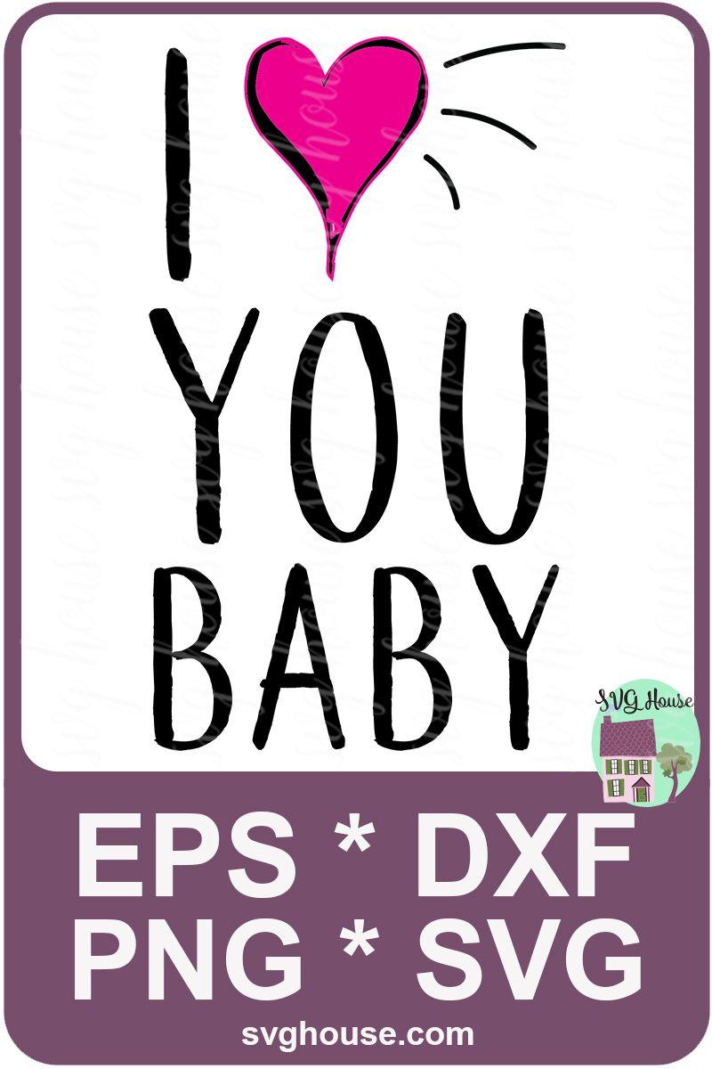 Download I Love You Baby - Valentines SVG. Love Song Svg. Love Svg ...