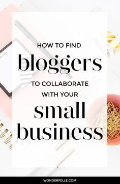 How to find bloggers to collaborate with your small business