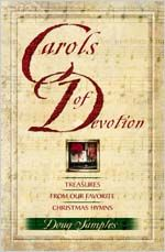 Carols of Devotion Treasures from Our Favorite Christmas Hymns By ...