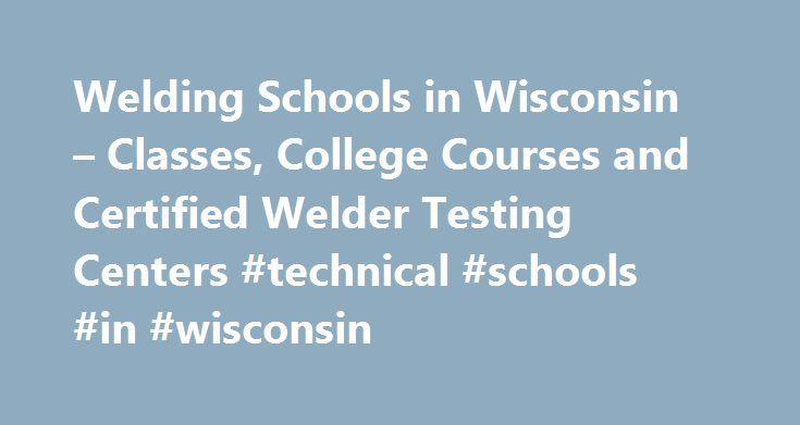 Welding Schools in Wisconsin – Classes, College Courses and ...