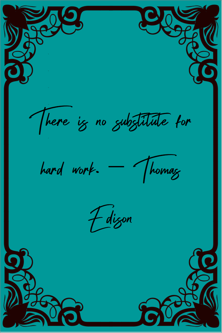 There is no substitute for hard work.  Thomas Edison   #lifequotes #relationships #lovequotes #inspirational #truths