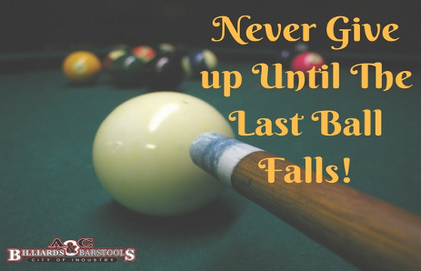 Never give up! #Motivation #Billiards | A&C Billiards
