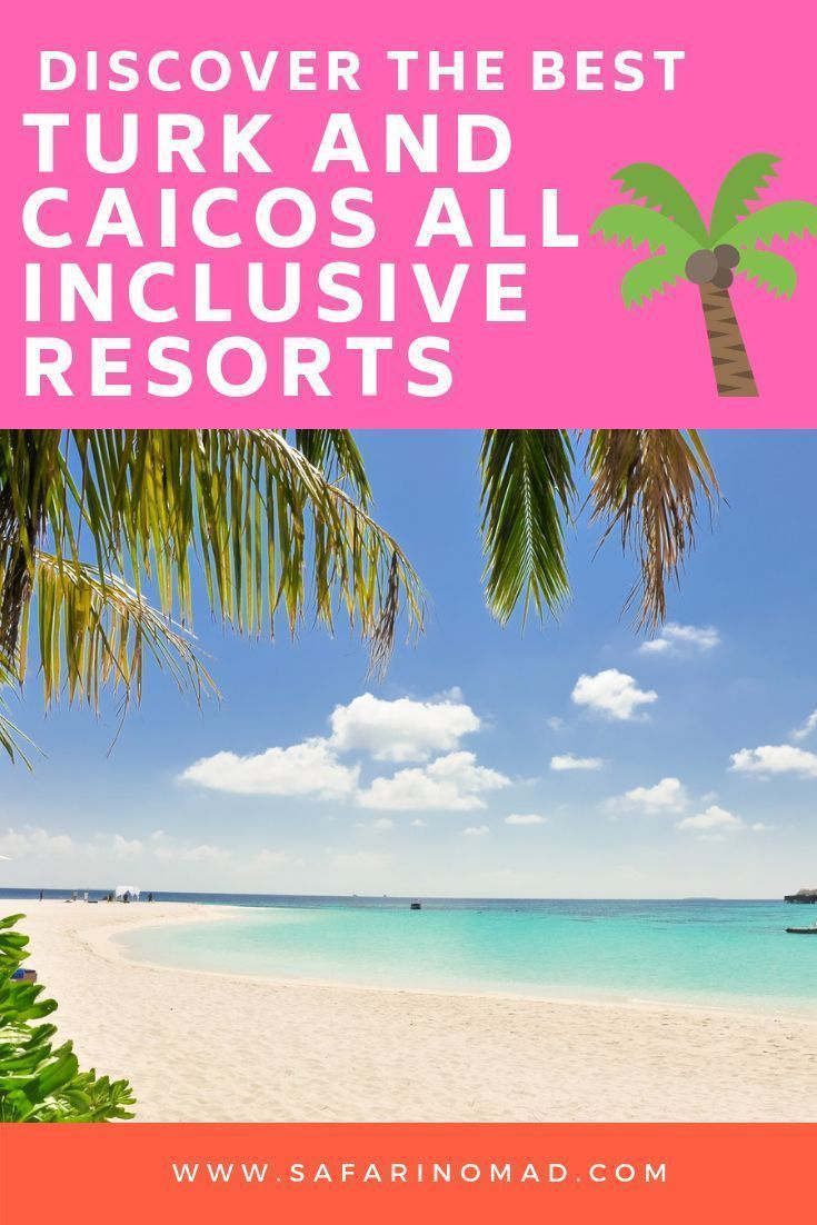 16 Best Turks And Caicos All Inclusive Resorts: For Adults