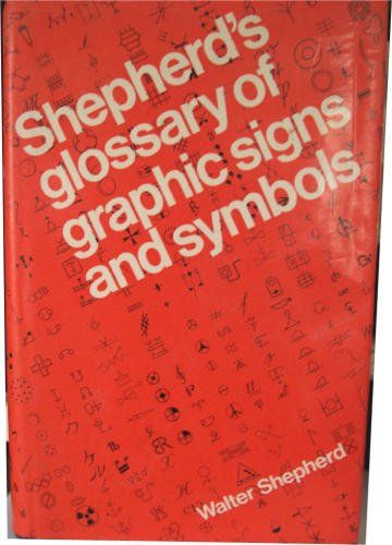Shepherds Glossary Of Graphic Signs And Symbols By Walter Shepherd